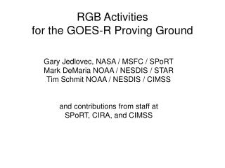 RGB Activities  for the GOES-R Proving Ground