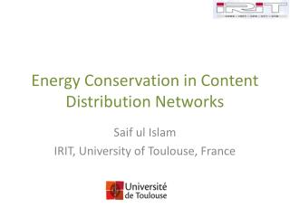 Energy  Conservation in Content Distribution Networks
