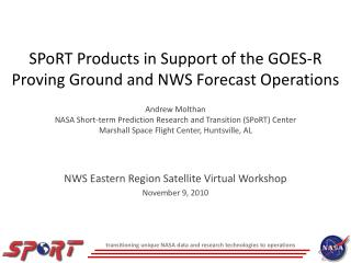 SPoRT Products in Support of the GOES-R Proving Ground and NWS Forecast Operations