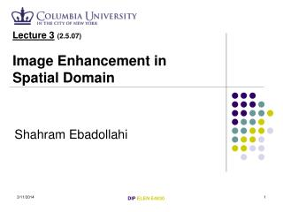 Lecture 3 (2.5.07) Image Enhancement in Spatial Domain