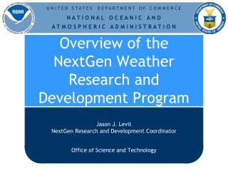 Overview of the  NextGen  Weather Research and Development Program