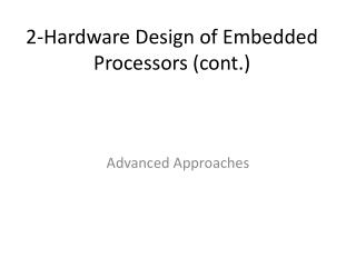 2-Hardware Design of Embedded Processors (cont.)
