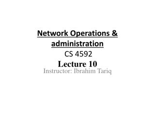 Network Operations & administration  CS 4592 Lecture  10