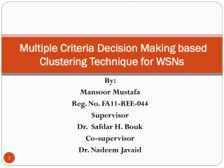 Multiple Criteria Decision Making based  Clustering Technique for WSNs
