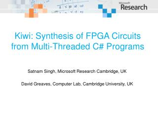 Kiwi: Synthesis of FPGA Circuits from Multi-Threaded C# Programs