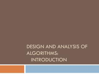 Design and analysis of algorithms:   Introduction