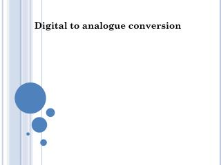 Digital to analogue conversion
