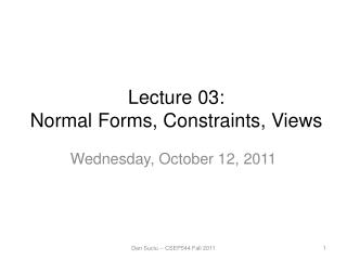 Lecture  03: Normal Forms, Constraints, Views