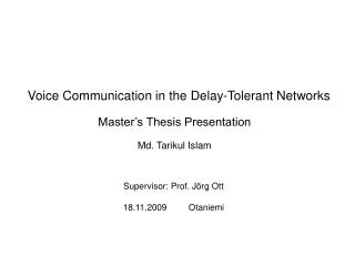 Voice Communication in the Delay-Tolerant Networks