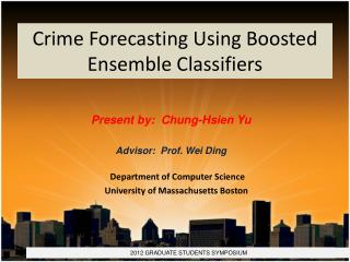 Crime Forecasting Using Boosted Ensemble Classifiers
