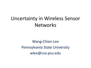 Uncertainty in Wireless Sensor Networks