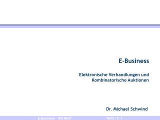 E-Business Elektronische Verhandlungen und  Kombinatorische Auktionen