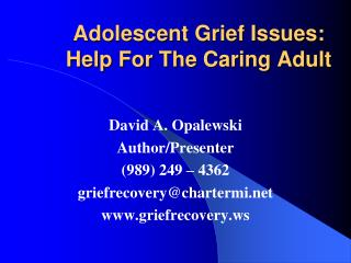 Adolescent Grief Issues: Help For The Caring Adult