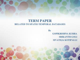 TERM PAPER RELATED TO  SPATIO TEMPORAL DATABASES