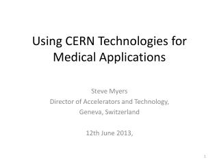 Using CERN Technologies for Medical Applications
