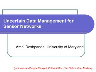 Uncertain Data Management for Sensor Networks