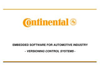 EMBEDDED SOFTWARE FOR AUTOMOTIVE INDUSTRY -  VERSIONING CONTROL SYSTEMS  -