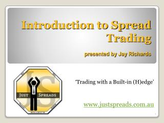 Introduction to Spread Trading presented by Jay Richards