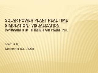 Solar Power Plant Real Time Simulation/ Visualization (sponsored by  tietronix  software inc.)