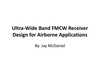 Ultra-Wide Band FMCW Receiver Design for Airborne Applications