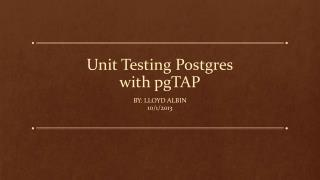 Unit Testing  Postgres with  pgTAP