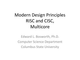 Modern Design Principles RISC and CISC, Multicore