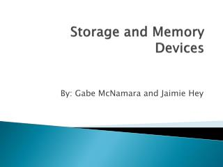 Storage and Memory  Devices