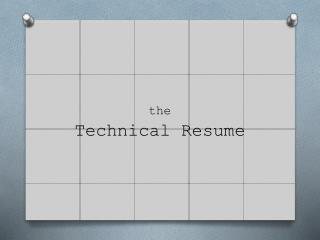 the Technical Resume