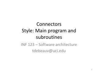 Connectors Style: Main program and subroutines