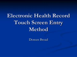 Electronic Health Record Touch Screen Entry Method