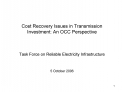 Cost Recovery Issues in Transmission Investment: An OCC Perspective    Task Force on Reliable Electricity Infrastructure