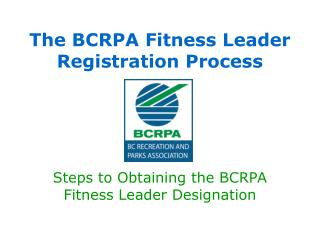 The BCRPA Fitness Leader Registration Process