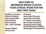 WELCOME TO  WESTRIDGE MIDDLE SCHOOL YOUR SCHOOL HOME FOR THE NEXT TWO YEARS