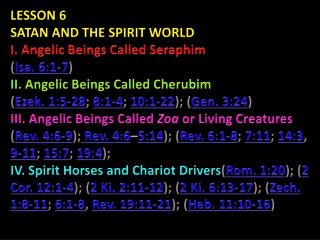 LESSON 6  SATAN  AND  THE SPIRIT  WORLD I. Angelic Beings Called Seraphim ( Isa. 6:1-7 )