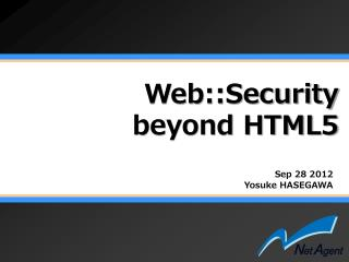 Web::Security beyond HTML5