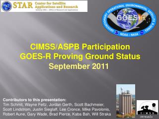 CIMSS/ASPB  Participation GOES-R Proving Ground Status