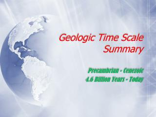 Geologic Time Scale Summary