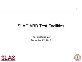 SLAC  ARD Test  Facilities