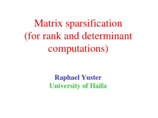 Matrix  sparsification (for rank and determinant computations)