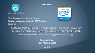 University of Tehran Class Presentation for the Course  Custom Implementation of DSP Systems