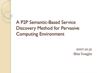 A P2P Semantic-Based Service Discovery Method for Pervasive Computing Environment