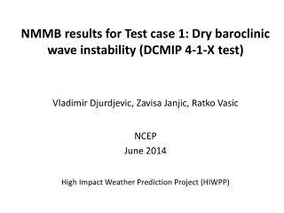 NMMB results for Test case 1: Dry  baroclinic  wave instability (DCMIP 4-1-X test)
