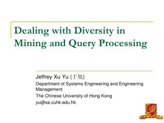 Dealing with Diversity in Mining and Query Processing