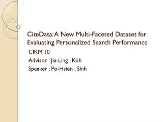 CiteData : A New Multi-Faceted Dataset for Evaluating Personalized Search Performance