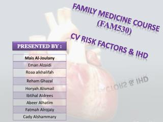 FAMILY MEDICINE COURSE  (FAM530) CV Risk factors & IHD