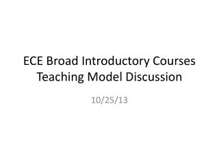 ECE Broad Introductory Courses Teaching Model Discussion