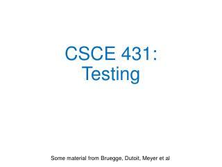 CSCE 431: Testing