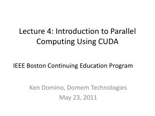 Lecture 4: Introduction to Parallel Computing Using CUDA