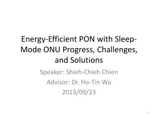 Energy-Efficient PON with Sleep-Mode ONU Progress, Challenges, and Solutions