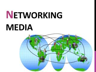 N etworking  media